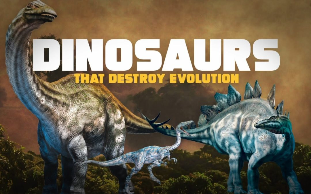 Dinosaurs that Destroy Evolution – Part 1